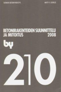 by 210 Betonirakenteiden suunnittelu ja mitoitus 2008